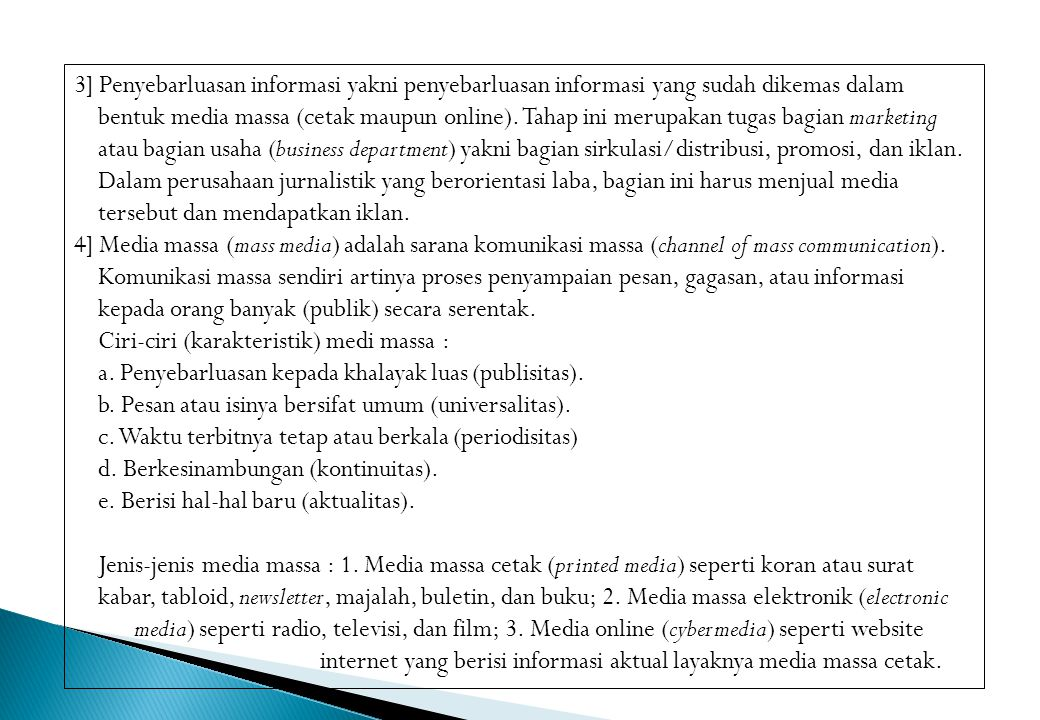 3] Penyebarluasan informasi yakni penyebarluasan informasi yang sudah dikemas dalam